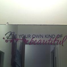 Vinyl lettering on my bathroom mirror.. Inspiration everyday!