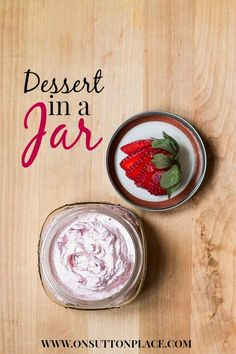 Strawberry Dessert in a Jar | On Sutton Place | This fresh Strawberry Fluff Dessert can be served in jars and made the day before a party or picnic. Just 5 ingredients makes it a great sweet treat!