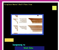Fireplace Mantel Shelf Plans Free 183227 - The Best Image Search