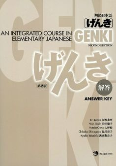 Genki : an integrated course in elementary Japanese : answer key / Eri Banno ... [et al.]