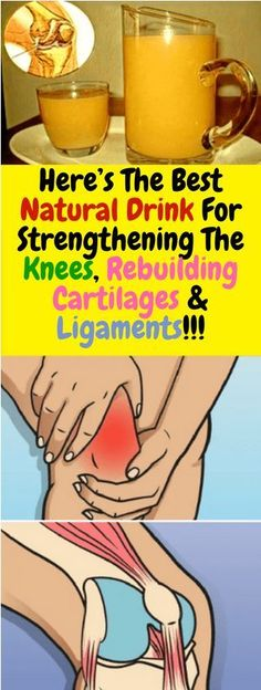 Here's The Best Natural Drink For Strengthening The Knees, Rebuilding Cartilages & Ligaments!!! -