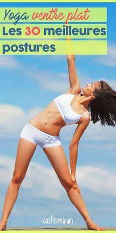 30 postures de yoga pour un ventre ferme et plat : avec des abdos profondément mobilisés et tout en douceur, en travaillant aussi sur la respiration (qui ojoue dans l'oxygénation des muscles). Les 30 top asanas sur #aufeminin #yoga #ventreplat #minceur #posture #asana