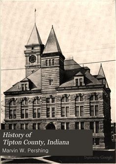 Online Book History Of Tipton County Indiana Her People Industries And Institutions