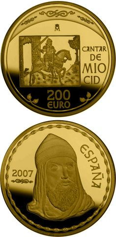 N♡T.200 euro: The Song of My Cid.Country: Spain Mintage year: 2007 Face value: 200 euro Diameter: 30.00 mm Weight: 13.50 g Alloy: Gold Quality: Proof Mintage: 3,500 pc proof