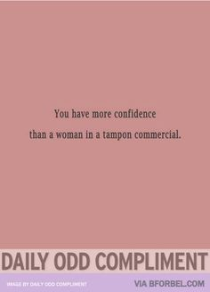 Daily odd compliment :)