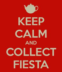 KEEP CALM AND COLLECT FIESTA
