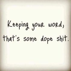Especially today when people talk so much but say very little.