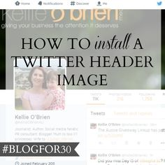 How to install a Twitter header image Twitter Header Image, 30 Day, Challenges, Author, Social Media, Blog, Blogging, Social Networks