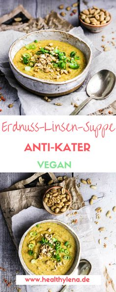 Erdnuss-Linsen-Suppe mit Special-Effekt: perfekt gegen den Kater! #hangoverfood #gesund #lecker #glutenfrei #ohnesoja