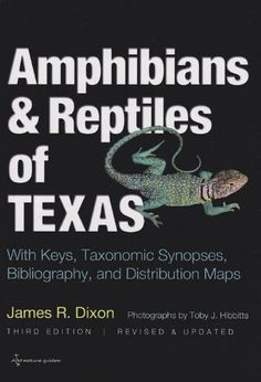 Amphibians and Reptiles of Texas: With Keys, Taxonomic Synopses, Bibliography, and Distribution Maps (W. L. Moody Jr. Natural History Series