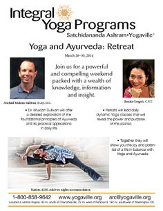 March 28-30, 2014  http://www.yogaville.org/products/how-to-use-yoga-and-ayurveda-for-radiant-health-strength-and-vitality-2014/