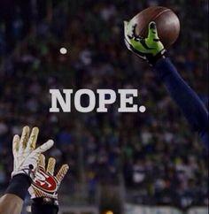 Richard Sherman says nope:D:D <3 u Seahawks!!!!