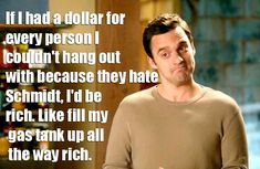 New Girl- Nick Miller Quote damn that's pretty rich. Ha ha