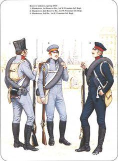 Prussian Reserve, Militia & Irregular Troops 1806-1815_ Reserve Infantry spring 1813 1-Musketeer,1st Reserve Prussian inf Regt 2-Musketeer, 2nd Reserve,1st Prussian inf Regt 3-Musketeer, 3rd bataillon, 1st Prussian inf Regt