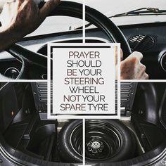 Prayer Should Be Your Steering Wheel Not Your Spare Tyre   Knowledge for the Believers   Follow @Islam__UK ______________________________________________ #Allah #Muslim #Islam #Quran #ProphetMuhammad #PBUH #Makkah #Medinah #Gaza #London #Doha #Asia #Dubai #Indonesia #deen #Alhamdulillah #AllahuAkbar #Jannah #Paradise #Heaven #Mecca_Live #Salah #Namaz #Tawheed #Faith #Charity #Patience #Unity #Sadaqah #Fajr