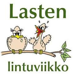 lastenlintuviikko-banneri-poikaset-iso Closer To Nature, Early Childhood Education, Nature Crafts, Happy People, Creative Kids, Learning Activities, Animals And Pets, Preschool, Workshop