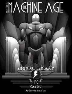 The Machine Age by *MurderousAutomaton on deviantART