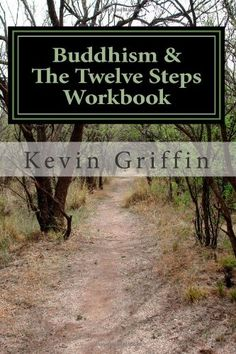 Buddhism and the Twelve Steps: A Recovery Workbook for Individuals and Groups by Kevin Griffin,http://www.amazon.com/dp/0615942210/ref=cm_sw_r_pi_dp_dWKqtb1NSQ4MCGWR
