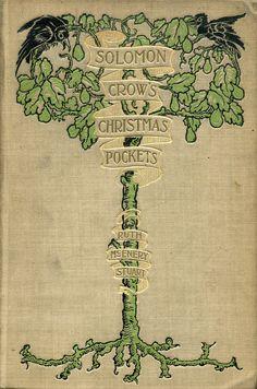 Solomon Crow's Christmas Pockets by Ruth McEnery Stuart, 1897