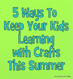 5 Ways to Keep Your Kids Learning with Crafts this Summer #HealthyHabits #cgc ~ * THE COUNTRY CHIC COTTAGE (DIY, Home Decor, Crafts, Farmhouse)