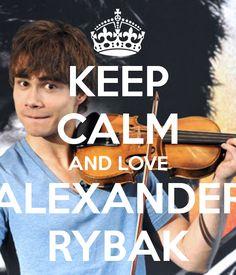 keep calm and love Alexander Rybak!