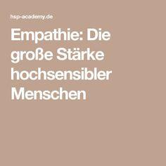 Empathie: Die große Stärke hochsensibler Menschen