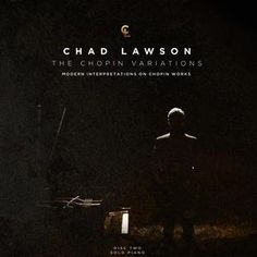 Chad Lawson: The Chopin Variations from The CerebralRift http://cerebralrift.org/2015/04/15/chad-lawson-the-chopin-variations/  Chad Lawson: The Chopin Variations is a transformation of works that might appeal to some listeners.  However others may question the concepts behind them.   #Reviews