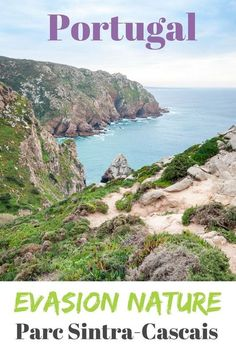 Road trip nature dans le parc naturel de Sintra Cascais près de Lisbonne. Des paysages superbes !
