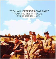 """""""You deserve long and happy lives in peace"""" Band of Brothers: Points"""