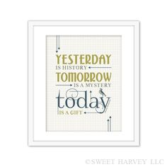 Today is A Gift Full Inspirational Quote  by sweetharvey on Etsy, $18.00