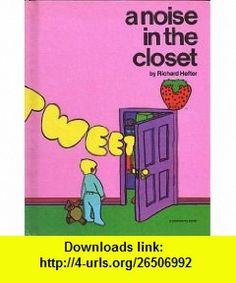 A noise in the closet (9780884700128) Richard Hefter , ISBN-10: 0884700127  , ISBN-13: 978-0884700128 ,  , tutorials , pdf , ebook , torrent , downloads , rapidshare , filesonic , hotfile , megaupload , fileserve