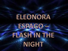 Eleonora Espago - Flash In The Night