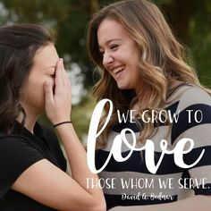 """""""We grow to love those whom we serve."""" -David A. Bednar LDS Quotes #lds #mormon #christian #sharegoodness #helaman #armyofhelaman"""