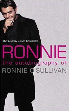 Ronnie: The Autobiography of Ronnie O'Sullivan: Amazon.co.uk: Ronnie O'Sullivan: 9780721404462: Books