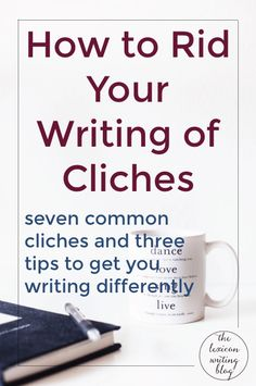 Cliches plague any writers. Here's how to get rid of cliches in your writing and learn how to write without cliches too.