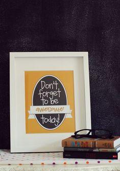 Be Awesome Today Print - fun free printable!