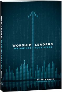 Worship Leaders: We Are Not Rockstars