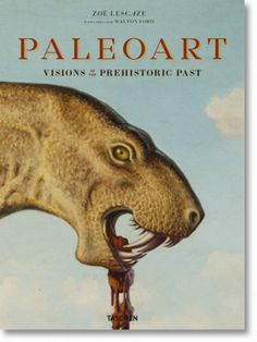Paleoarte. Visiones del pasado prehistórico 1830-1980