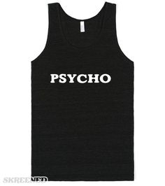 PSYCHO  Printed on Skreened Tank