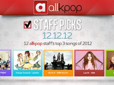 12 allkpop staff's top 3 songs of 2012- some of the songs on the list are great while others are -meh-