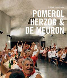 Pomerol, Herzog & de Meuron, Ila Bêka & Louise Lemoine, BêkaPartners, 2013.