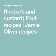 Rhubarb and custard   Fruit recipes   Jamie Oliver recipes
