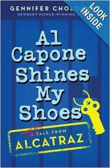 Gennifer Choldenko, Al Capone shines my shoes. Other in this series Al Capone does my shirts and also does my homework. I Love Books, Used Books, Children's Books, Grade Books, San Francisco Alcatraz, Books On Tape, Al Capone, Family Road Trips, Fiction And Nonfiction