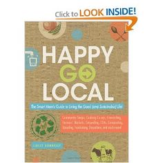 Happy-Go-Local: The Smart Mom's Guide to Living the Good (and sustainable) Life!