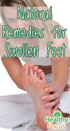 The 10 best Home Remedies for Swollen Feet. There are a number of home remedies for swollen feet but there are also a number of prevention steps.
