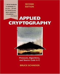 Applied cryptography : protocols, algorithms, and source code in C / Bruce Schneier