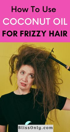 How To Use Coconut Oil For Frizzy Hair?