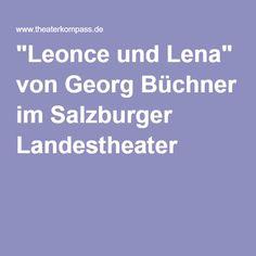 """""""Leonce und Lena"""" von Georg Büchner im Salzburger Landestheater"""