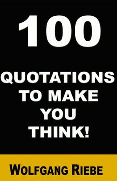 FREE NOOK BOOK on Barnes & Noble - 100 Quotations to make you think! [NOOK Book]  by Wolfgang Riebe