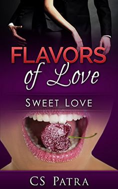 Sweet Love (Flavors of Love Book 1) by CS Patra http://www.amazon.com/dp/B00YQA1UDG/ref=cm_sw_r_pi_dp_Ok-Dvb09T9QH2